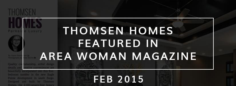 Area-Woman-Magazine-2-15-Thomsen-Homes